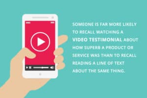 Video testimonials are far more likely to be recalled than written testimonials.