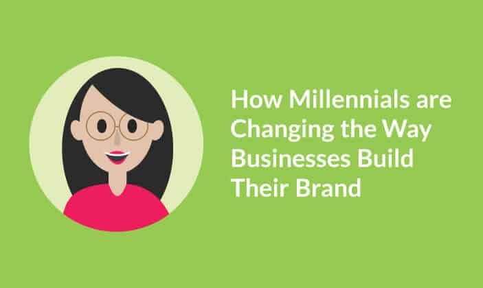 Millennials Change the Way Businesses Brand