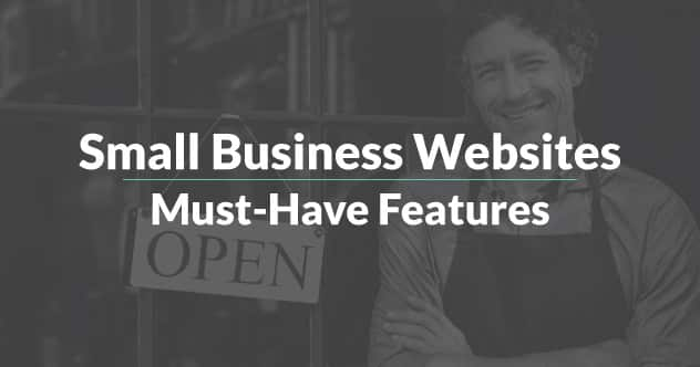 Small Business Website Must-Have Features